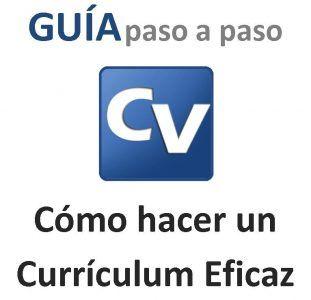 Guía Cómo hacer un Currículum Vitae Eficaz. Tutorial Completo