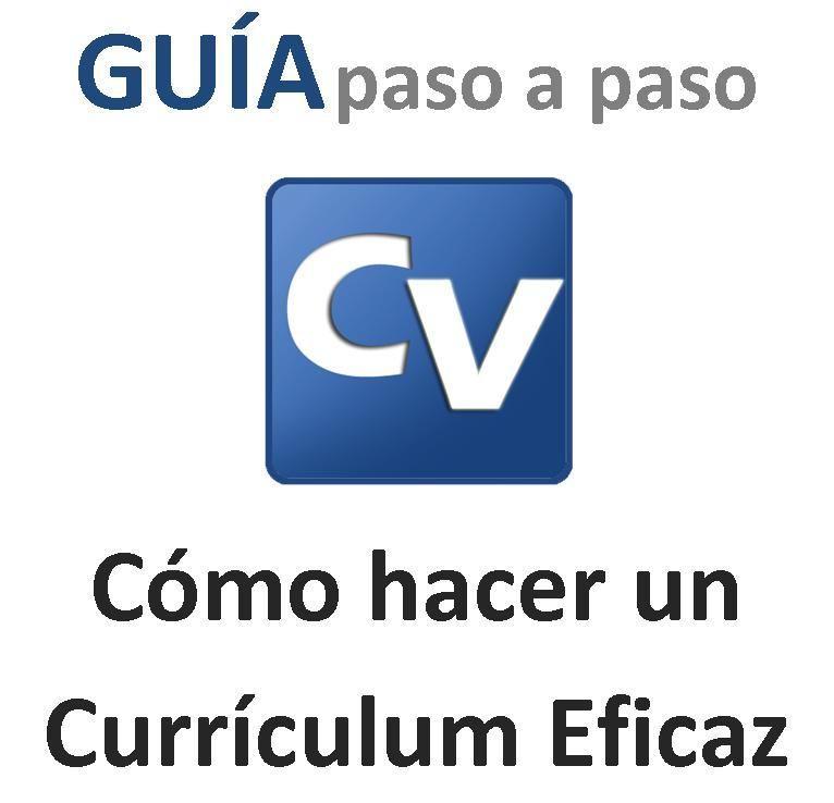 Guía Cómo hacer un Currículum Vitae que venda. Manual Completo