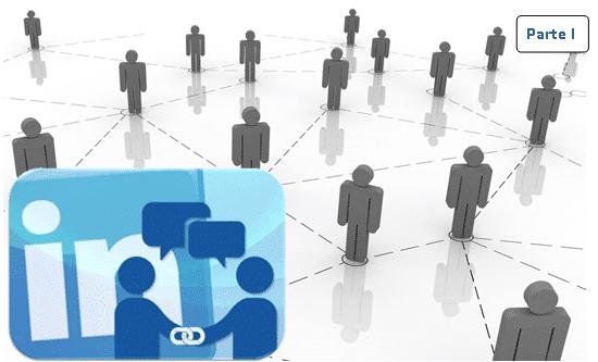 Guía - Como hacer contactos en Linkedin (parte 1)