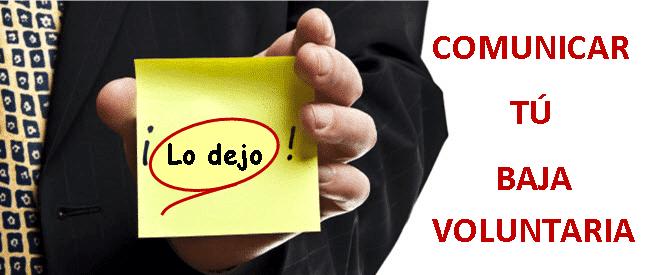 como comunicar la baja voluntaria