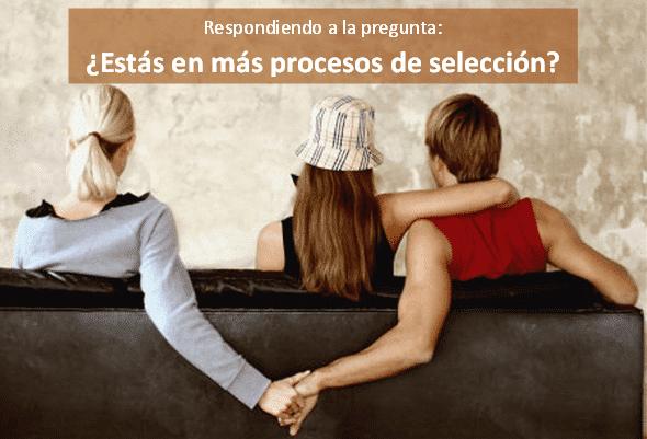 Responder a la pregunta ¿estás en más procesos de selección?